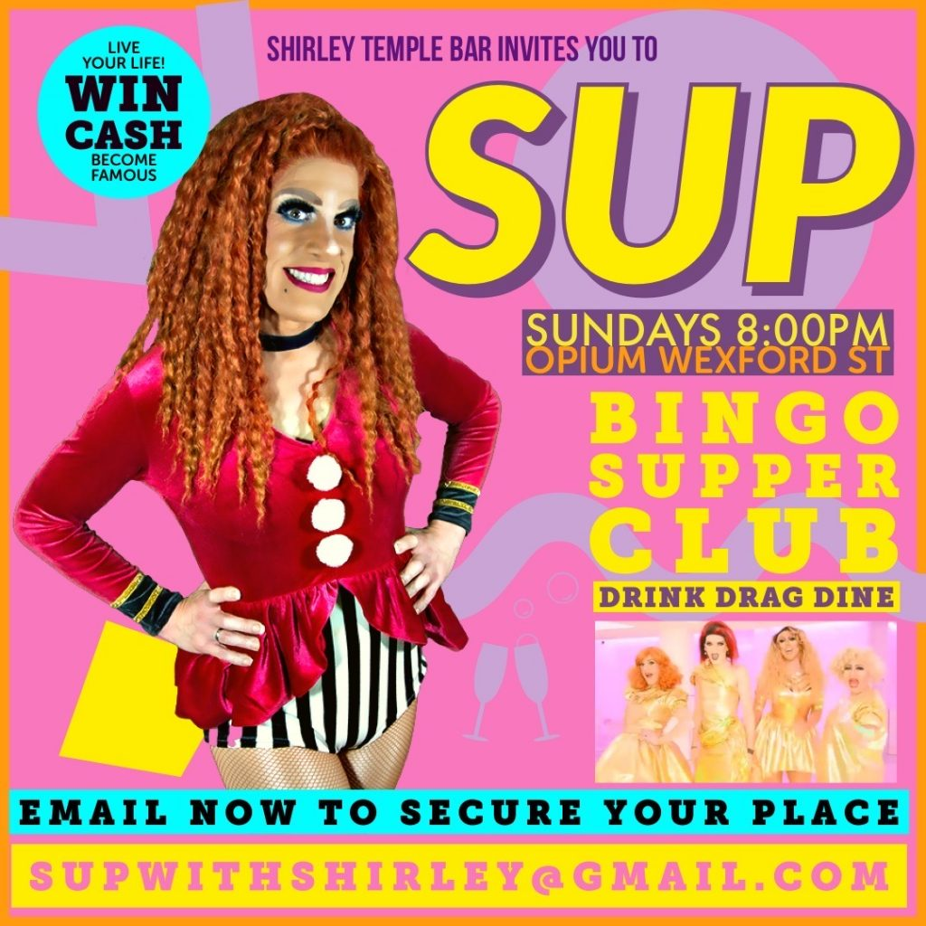 Promotional image for Sup with Shirley, which takes place every Sunday at Opium on Wexford Street.